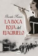 La Boca Roja del Riachuelo - Ramos Graciela Rosa - Suma De Letras