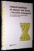 Placer del Texto y Leccion Inaugural de la Catedra de Semiologia Literaria del College de France - Roland Barthes - Siglo Xxi Editores