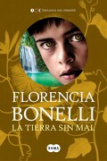 La Tierra sin mal - Florencia Bonelli - Suma De Letras