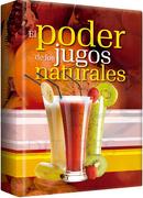El Poder de los Jugos Naturales - Carlos Enrique Canencio - Lexus Editores