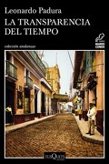 La Transparencia del Tiempo - Leonardo Padura - Tusquets