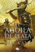 El Águila de Plata - Ben Kane - B De Bolsillo