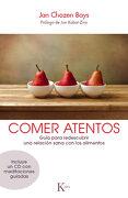 Comer Atentos: Guía Para Redescubrir una Relación Sana con los Alimentos - Jan Chozen Bays - Kairos
