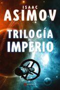 Trilogía del Imperio: Polvo de Estrellas, las Corrientes del Espacio, un Guijarro en el Cielo - Isaac Asimov - Alamut