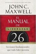 El Manual del Liderazgo - John C. Maxwell - Grupo Nelson