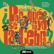 Por que se Rayo la Cebra? / why do Zebras Wear a Prison Uniform? ,Y Otras Armas Curiosas que Tienen los Animales Para no ser Devorados/ and Other Curious Camouflages - Carla F. Baredes; Ileana Lotersztain - Iamique