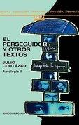 El Perseguidor y Otros Textos - Julio Cortazar - Ediciones Colihue Srl
