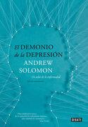 El Demonio de la Depresión: Un Atlas de la Enfermedad. Edición Actualizada (Debate) - Andrew Solomon - Debate