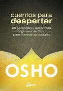 Cuentos Para Despertar: 60 Parábolas y Anécdotas Originales de Osho Para Iluminar tu Corazón - Osho - Gaia Ediciones
