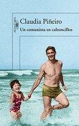 Un Comunista en Calzoncillos - Piñeiro Claudia - Aguilar