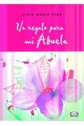 Un Regalo Para mi Abuela - Lidia Maria Riba - Vergara Y Riba Editores