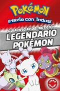 Pokemon Guia Oficial del Mitico y Legendario Pokemon (Rustica) - Varios Autores - Montena