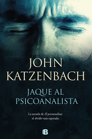 portada Jaque al Psicoanalista - John Katzenbach - Penguin Random House