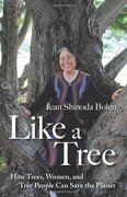 Like a Tree: How Trees, Women, and Tree People can Save the Planet (libro en inglés) - Jean Shinoda Bolen - Conari Press