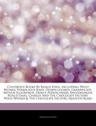 Articles on Children's Books by Roald Dahl, Including: Willy Wonka, Vermicious Knid, Oompa-Loompa, Grandpa Joe, Arthur Slugworth, Prince Pondicherry, (libro en inglés) - Hephaestus Books - Hephaestus Books
