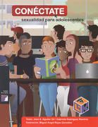 Conéctate. Sexualidad Para Adolescentes - José A. Aguilar Gil, Gabriela Rodríguez Ramírez - Universidad Autónoma de México