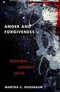 Anger and Forgiveness: Resentment, Generosity, Justice (libro en Inglés)