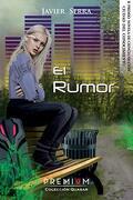 El Rumor (Premium) (ii Premio Novela de Ciencia Ficcion Ciudad del Conocimiento) - Gabriel Javier Serra Vallespir - Premium Editorial