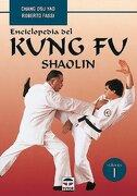 Enciclopedia del Kung fu. Shaolin (Vol. 1) - Chang Dsu Yao; Roberto Fassi - Tutor