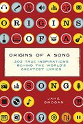 Origins of a Song: 202 True Inspirations Behind the World's Greatest Lyrics (libro en inglés) - Jake Grogan - Sterling Publishing Co Inc