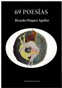 69 Poesías - Ricardo Diéguez Aguilar - Editorial Poesía Eres Tú