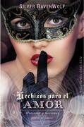 Hechizos Para el Amor - Silver Ravenwolf - Obelisco
