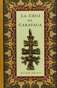 La Cruz de Caravaca - Anonimo - Obelisco