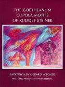 The Goetheanum Cupola Motifs of Rudolf Steiner (libro en inglés) - Gerard Wagner - Steinerbooks