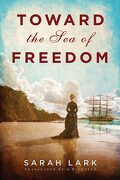 Toward the sea of Freedom (The sea of Freedom Trilogy) (libro en inglés)
