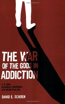 portada The war of the Gods in Addiction,C. G. Jung, Alcoholics Anonymous, and Archetypal Evil (libro en Inglés)