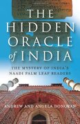 The Hidden Oracle of India: The Mystery of India's Naadi Palm Leaf Readers (libro en Inglés) - Andrew Donovan; Angela Donovan - John Hunt Publishing