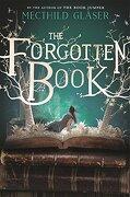 The Forgotten Book (libro en inglés) - Mechthild Glaser - Feiwel & Friends