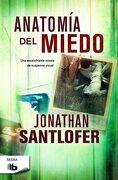 Anatomia del Miedo - Jonathan Santlofer - B De Bolsillo (Ediciones B)
