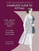 The Palmer Pletsch Complete Guide to Fitting: Sew Great Clothes for Every Body. Fit any Fashion Pattern (Sewing for Real People Series) (libro en Inglés) - Pati Palmer; Marta Alto -