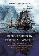 Dutch Ships in Tropical Waters: The Development of the Dutch East India Company (Voc) Shipping Network in Asia 1595-1660 (Amsterdam Studies in the Dutch Golden Age) (libro en inglés) - Robert Parthesius - Amsterdam University Press