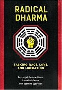 Radical Dharma: Talking Race, Love, and Liberation (libro en Inglés) - Angel Kyodo Williams; Lama Rod Owens - North Atlantic Books