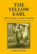 The Yellow Earl: The Flamboyant Life of Hugh Lowther, 5th Earl of Lonsdale (The Yellow Earl: Almost an Emporer, not Quite a Gentleman) (libro en inglés)