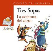 """Blíster  """" la Aventura del Zorro """"  4º de Primaria (Literatura Infantil (6-11 Años) - Plan Lector Tres Sopas (Castellano)) - 9788466747868 - Manuel L. Alonso - Anaya Infantil Y Juvenil"""