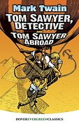Tom Sawyer, Detective and tom Sawyer Abroad (Dover Children's Evergreen Classics) (libro en inglés)