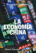 La Economía China (Alianza Ensayo) - Françoise Lemoine - Alianza