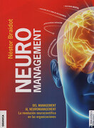 Neuromanagement Nueva Edición: Del Management al Neuromanagement - Nestor Braidot - Granica