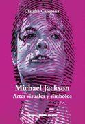 Michael Jackson. Artes Visuales y Símbolos - Claudia Campaña - Metales Pesados