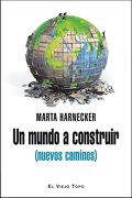 Un Mundo a Construir (Nuevos Caminos) - Marta Harnecker - Viejotopo