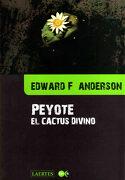 Peyote el Cactus Divino - Edward Anderson - Laertes