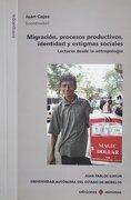 Migracion, Procesos Productivos, Identidad y Estigmas Sociales: Lecturas Desde la Antroplogia - Juan Cajas - Juan Pablos Editor