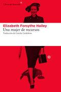 Una Mujer de Recursos - Elizabeth Forsythe Hailey - Libros Del Asteroide