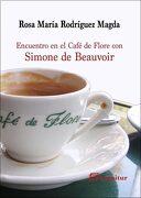 Encuentro en el Café de Flore con Simone de Beauvoir - Rosa María Rodríguez - Sequitur
