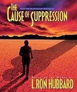 The Cause of Suppression (Scientology Handbook Series) (libro en inglés) - L. Ron Hubbard - New Era Publications International Aps