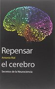 Repensar el Cerebro: Secretos de la Neurociencia - Antonio Rial - Publicacions De La Universitat De València