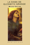 La Dama de Glenwith Grange (Biblioteca Wilkie Collins) - Wilkie Collins - Montesinos